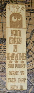 Your Crazy is Showing - You Might Want to Tuck that Back In - Hilarious Funny Bookmark Book Marker