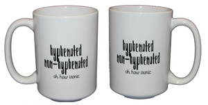 Hyphenated - Non-hyphenated - Grammar Police Coffee Mug - Irony - Larger 15oz Size