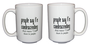 Condescending - Talk Down To - Grammar Police Coffee Mug - Larger 15oz Size