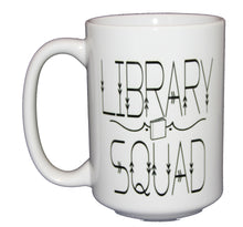Library Squad - Book Lovers Coffee Mug - Librarian Gift - Larger 15oz Size