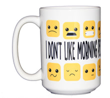 I don't like morning people. Or Mornings. Or People. Funny Humorous Coffee Mug