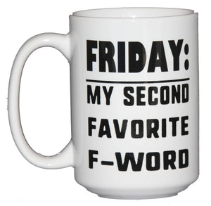FRIDAY second favorite F word - Funny Coffee Humor Mug