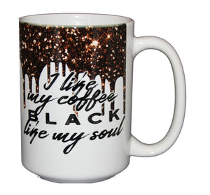 SECOND STRING I like my Coffee BLACK like my SOUL - Funny Coffee Mug Humor