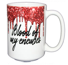 Blood of My Enemies - Funny Glitter Drips Coffee Mug - Halloween  - Larger 15oz Size