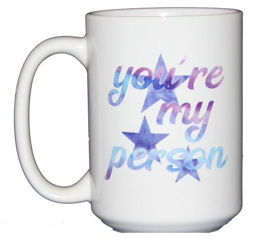 You're My Person - Cute Sweet Meredith Christina Coffee Mug Gift