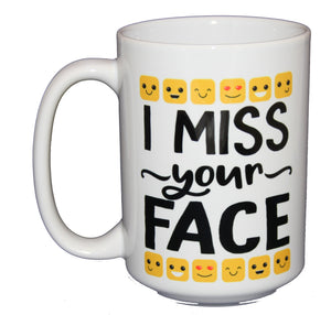I Miss Your Face - Cute Sweet Coffee Mug - Missing You - Thinking of You - Hugs - 15oz Size