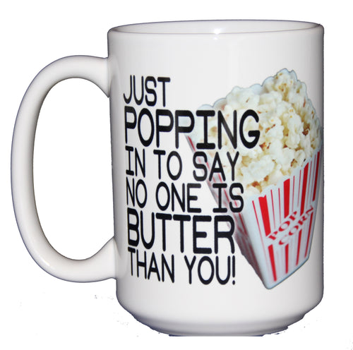 Movie Lover Coffee Mug - Popping in - Butter than You