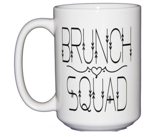 Brunch Squad - Breakfast or Lunch Coffee Mug - Friend BFF Gift - Larger 15oz Size