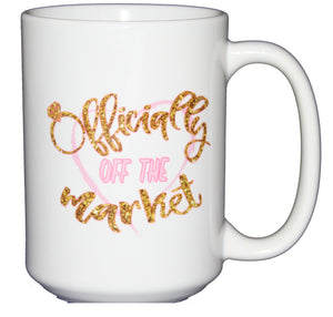 Officially Off the Market - Engagement Engaged Coffee Mug - Cute Sparkly - Larger 15oz Size