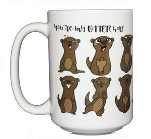 You're My Other Half - Funny Otter Humor Coffee Mug - Larger 15oz Size