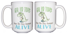 Goal for Today: Keep the Tiny Humans ALIVE - Funny  Dinosaur Coffee Mug for Parents