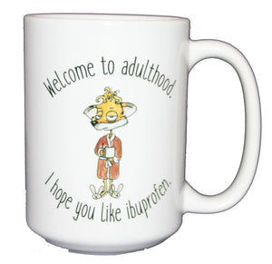 Welcome To Adulthood - Hope you Like Ibuprofen - Funny Fox Coffee Mug for Graduation 18th 21st 25th Birthday - Larger 15oz Size