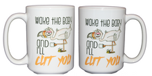 Wake the Baby and I'll Cut You - Funny Flamingo Coffee Mug - Mothers Day Gift for Mom
