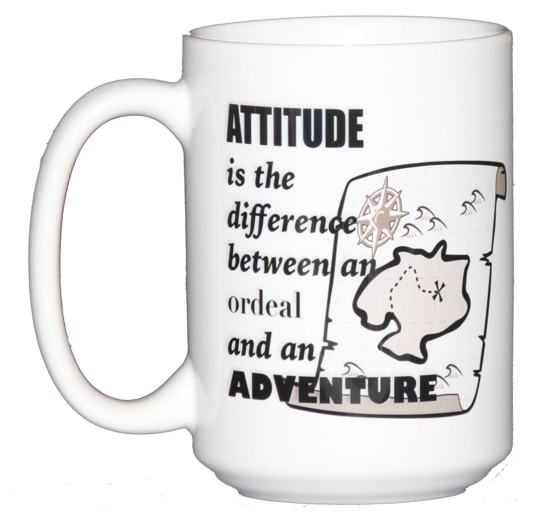 Attitude is the difference between an Ordeal and an Adventure - Inspirational Coffee Mug with a Pirate Map!