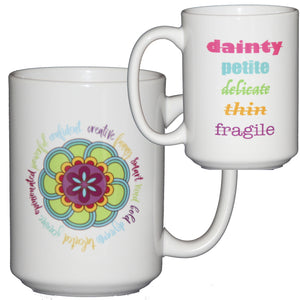 Creative Funny Smart Kind Bold Genuine Talented Dynamic Opinionated Powerful Confident - Inspirational Girl Power Coffee Mug