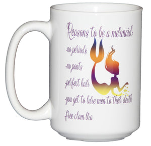 Reasons to be a Mermaid Funny Coffee Mug