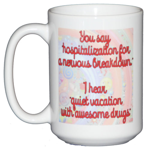 You Say Nervous Breakdown Funny Coffee Mug