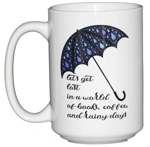 Let's Get Lost in a World of Books, Coffee, and Rainy Days - Sentimental Coffee Mug