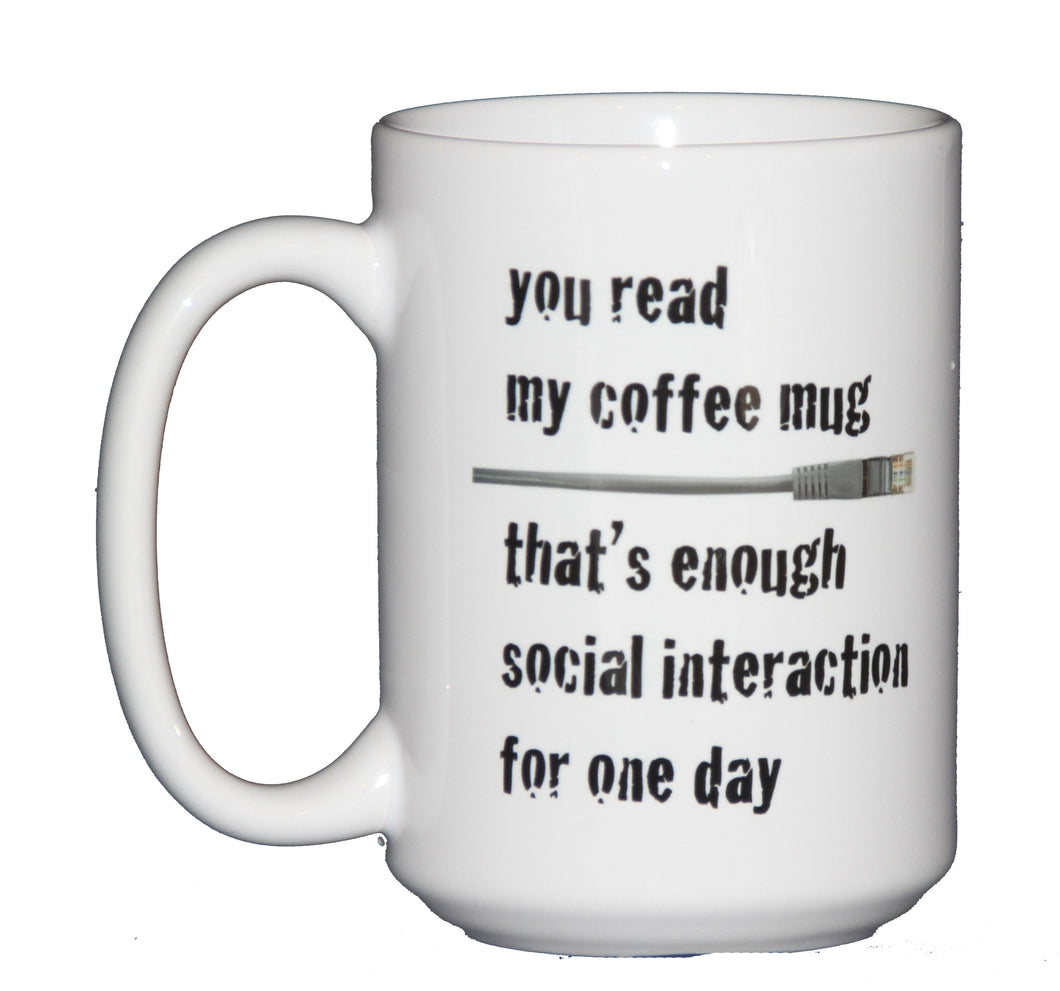 You Read My Coffee Mug That's Enough Social Interaction Funny Coffee Mug for Introverts