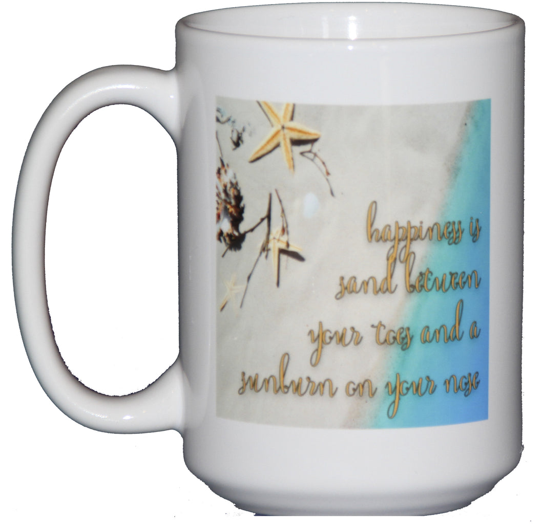 Happiness is Sand Between Your Toes and a Sunburn on Your Nose Summer Beach and Sand Coffee Mug