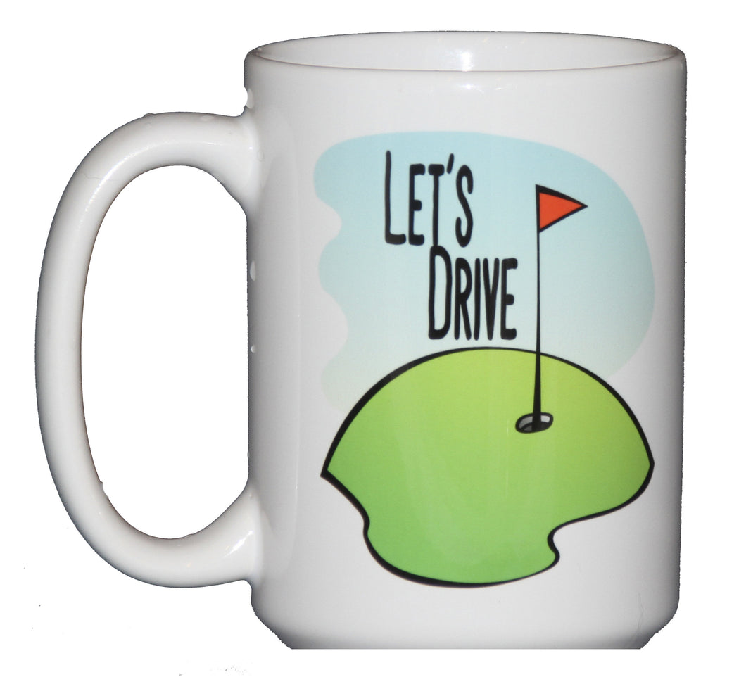 Let's Drive Funny Golf Coffee Mug for Fathers Day