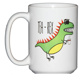 Tea Rex Tyrannosaurus Tea Lovers Beverage Coffee Mug