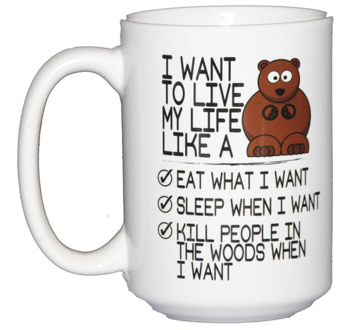 Live Life Like a Bear Woodland Creature Coffee Mug