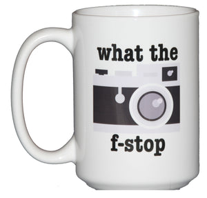 What the F-Stop Coffee Mug for Camera Lovers