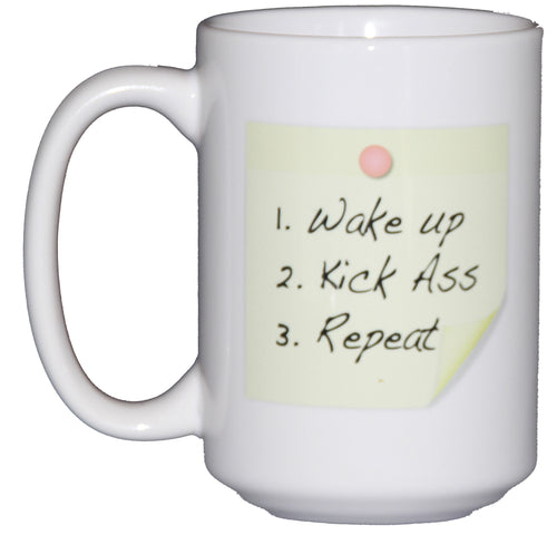 Wake Up. Kick Ass. Repeat. Funny Coffee Mug