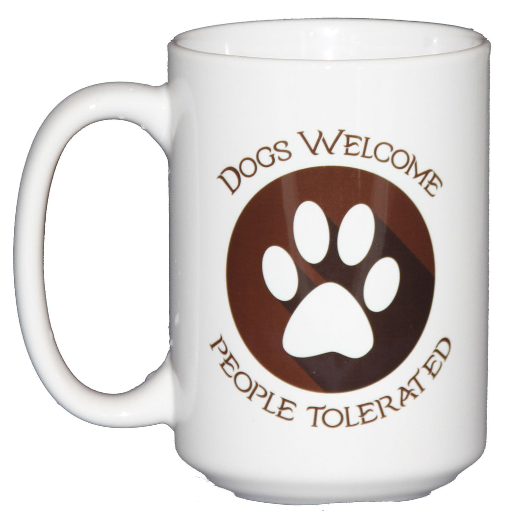 SECOND STRING 15oz Dogs Welcome People Tolerated Funny Coffee Mug for Canine Lovers