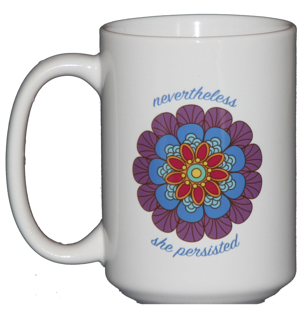 SECOND STRING Nevertheless She Persisted - Inspirational Girl Power Coffee Mug