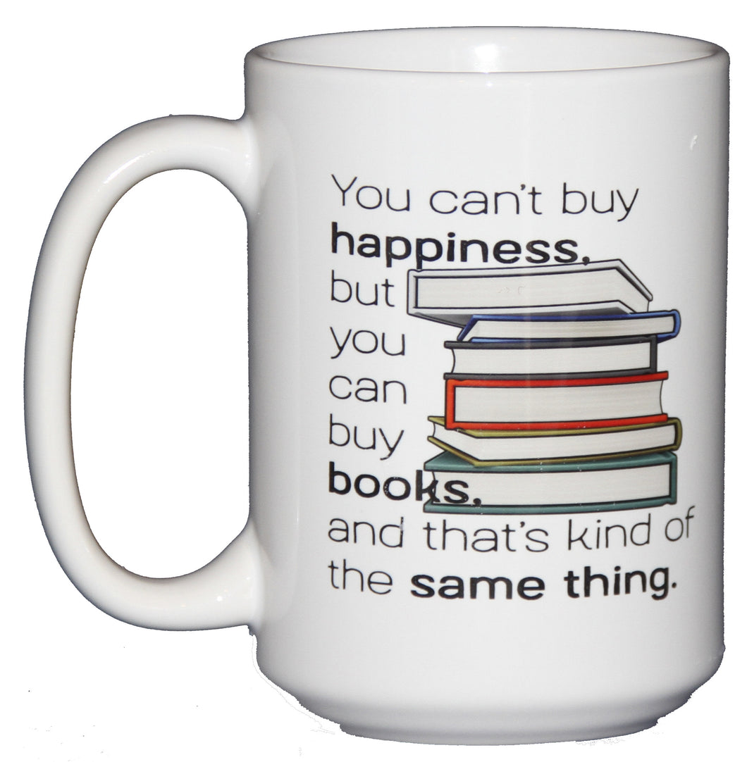 Can't Buy Happiness but You Can Buy BOOKS - Bibliophile Coffee Mug