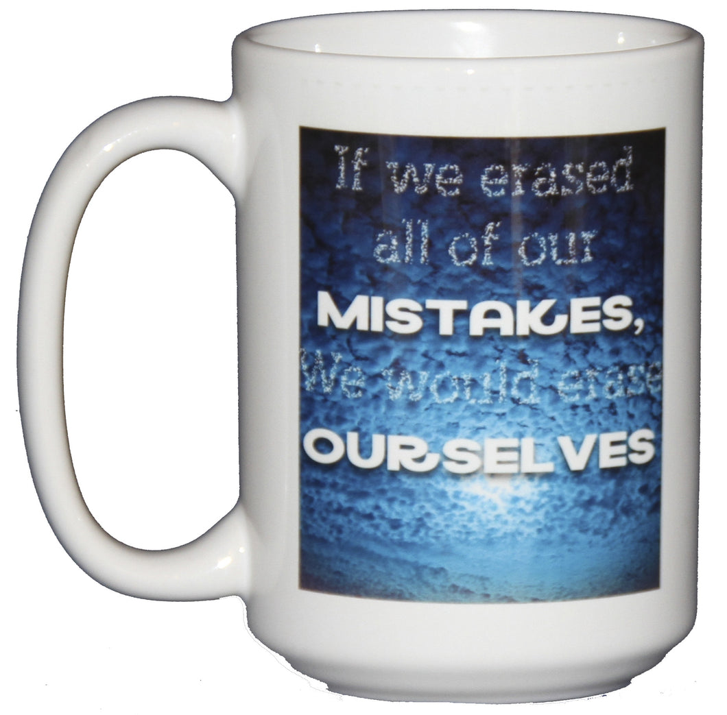 If we erase all of our MISTAKES we erase OURSELVES - Inspirational Coffee Mug XL - Graduation Gift