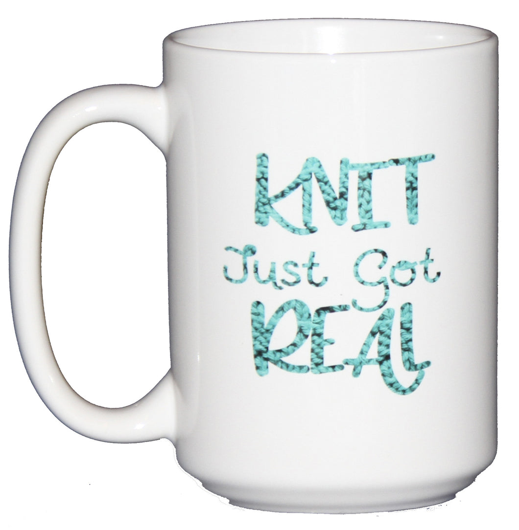 SECOND STRING Knit Just Got Real - Funny Coffee Mug Humor for Yarnaholics