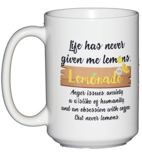 Life Has Never Given Me Lemons - Funny Coffee Mug for Summer with a Lemonade Stand