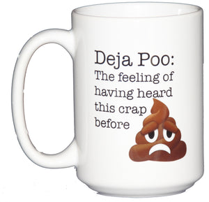 Deja Poo - The Feeling of Having Heard This Crap Before - Funny Poop Emoticon Coffee Mug Humor
