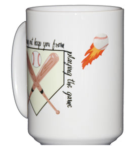 Inspirational Baseball Coffee Mug - Don't Let the Fear of Striking Out Keep &ou From Playing the Game