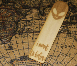 I Want to Believe - Nerdy Wooden Bookmark - Pop Culture - X Files - Alien Little Green Men