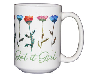 Get It Girl - Inspirational Girl Power Coffee Mug - Larger 15oz Size