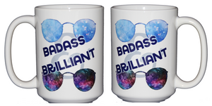 Badass and Brilliant - Inspirational Girl Power Coffee Mug - Larger 15oz Size