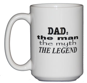 Dad: Man, Myth, Legend Coffee Mug - Fathers Day Gift Funny Coffee Mug