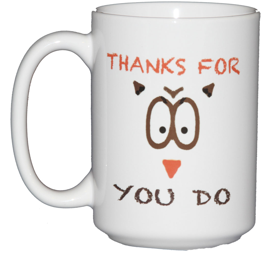 Thanks for OWL You Do - Cute Coffee Mug Puns - Teacher Gift