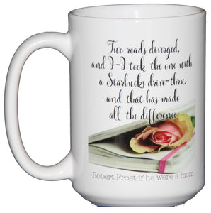 Robert Frost Funny Poetry Coffee Mug - Mothers Day Gift for Mom
