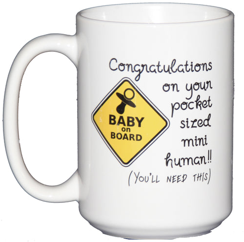 Congratulations on your Pocket Sized Mini Human - You'll Need This - Funny Coffee Mug for New Mom Baby Shower Gift