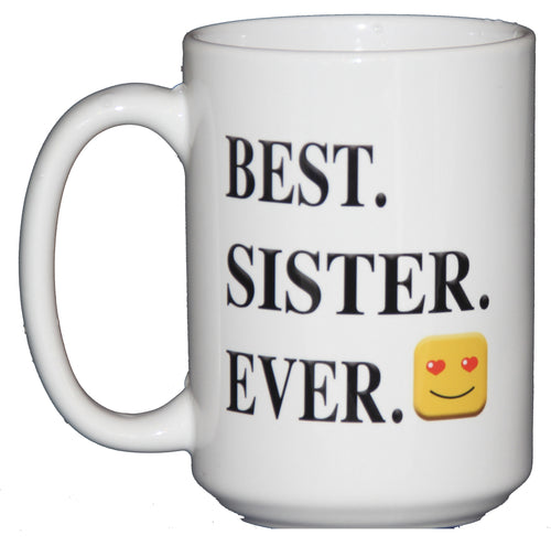 15oz BEST. SISTER. EVER. - Adorable Emoticon Coffee Mug Gift