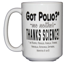 Got Polio - Thanks Science - Snarky Coffee Mug for Enthusiasts of Facts and Vaccines - Larger 15oz Size