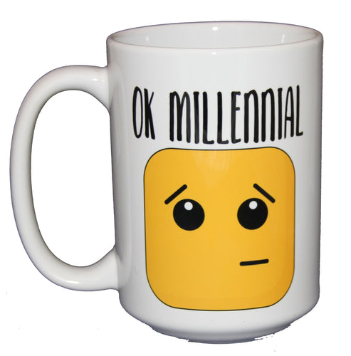 Ok Millennial - Funny Coffee Mug Gift for Young Person From Baby Boomer - Larger 15oz Size