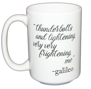 Thunderbolts and Lightening - Very Very Frightening - Galileo - Funny Fake Quote Coffee Mug Gift - Larger 15oz Size