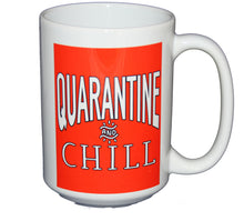 Quarantine and Chill - Funny Covid Coronavirus Coffee Mug Humor - Larger 15oz Size
