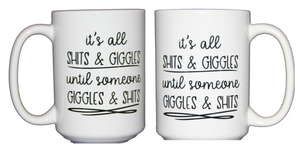 It's All Shits and Giggles Funny Inappropriate Coffee Mug - Poop Humor - Larger 15oz Size